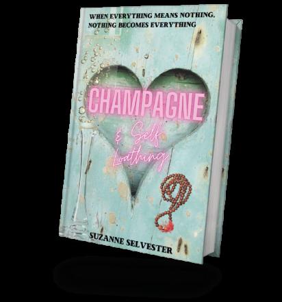 Champagne & Self Loathing